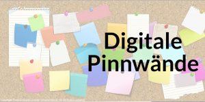Digitale Pinnwände und ihre Nutzung im digitalen Unterricht